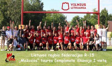 "Vilniaus ""VRA-Tomosta"" vyrų R15 komanda Lietuvos ""Mažosios"" taurės čempionė"